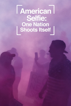 American Selfie: One Nation Shoots Itself (2020) download