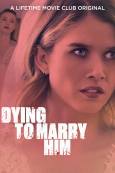 Dying to Marry Him (2021) download