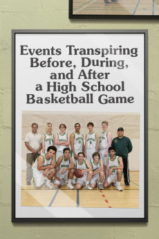 Events Transpiring Before, During, and After a High School Basketball Game (2020) download