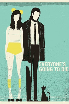 Everyone's Going to Die (2013) download