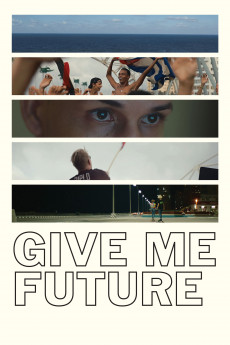 Give Me Future (2017) download