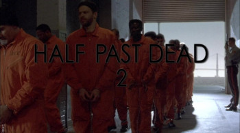 Half Past Dead 2 (2007) download