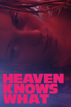 Heaven Knows What (2014) download