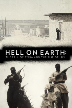 Hell on Earth: The Fall of Syria and the Rise of ISIS (2017) download