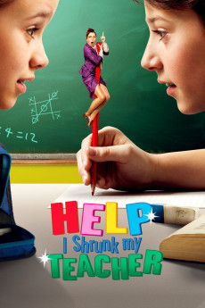 Help, I Shrunk My Teacher (2015) download
