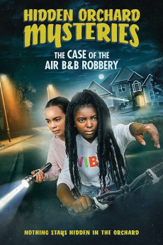 Hidden Orchard Mysteries: The Case of the Air B and B Robbery (2020) download