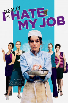 I Really Hate My Job (2007) download