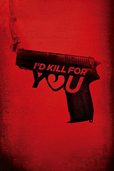 I'd Kill for You (2018) download