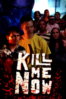Kill Me Now (2012) download