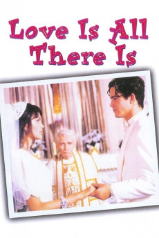 Love Is All There Is (1996) download