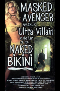 Masked Avenger Versus Ultra-Villain in the Lair of the Naked Bikini (2000) download
