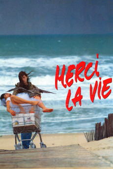 Merci la vie (1991) download