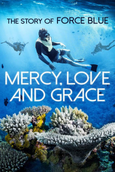 Mercy, Love & Grace: The Story of Force Blue (2017) download