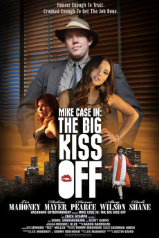 Mike Case in: The Big Kiss Off (2013) download