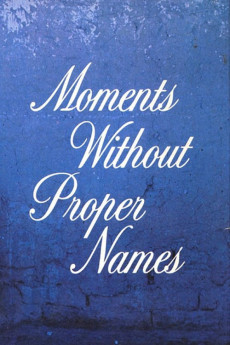 Moments Without Proper Names (1987) download