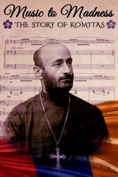 Music to Madness: The Story of Komitas (2014) download