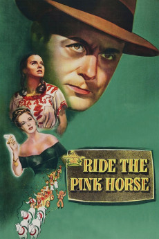 Ride the Pink Horse (1947) download