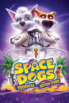 Space Dogs: Tropical Adventure (2020) download