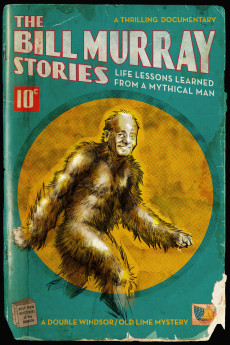 The Bill Murray Stories: Life Lessons Learned from a Mythical Man (2018) download
