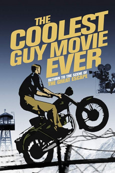 The Coolest Guy Movie Ever: Return to the Scene of The Great Escape (2018) download