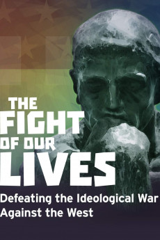 The Fight of Our Lives: Defeating the Ideological War Against the West (2018) download