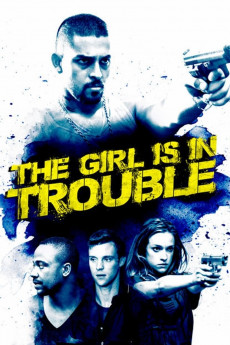 The Girl Is in Trouble (2015) download