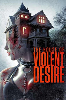 The House of Violent Desire (2018) download