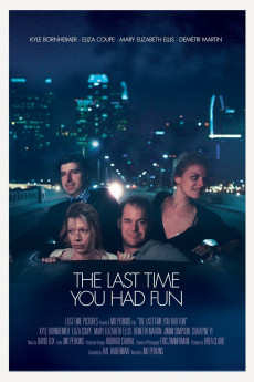 The Last Time You Had Fun (2014) download