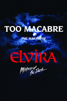 Too Macabre: The Making of Elvira, Mistress of the Dark (2018) download