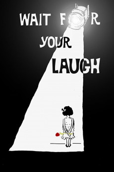 Wait for Your Laugh (2017) download