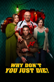 Why Don't You Just Die! (2018) download