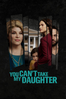 You Can't Take My Daughter (2020) download
