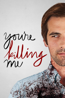 You're Killing Me (2015) download